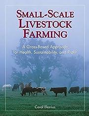 Small-Scale Livestock Farming: A Grass-Based…
