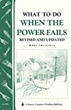 What to Do When the Power Fails: Storey's Country Wisdom Bulletin A-191 (Storey Country Wisdom Bulletin, A-191), Twitchell, Mary