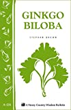 Ginkgo Biloba: Storey Country Wisdom Bulletin, A-231, Brown, Stephan