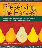 The Big Book of Preserving the Harvest: 150…