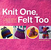 Knit One, Felt Too: Discover the Magic of…