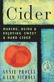 Cider: Making, Using & Enjoying Sweet & Hard…