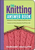The Knitting Answer Book: Solutions to Every…