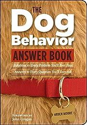 The Dog Behavior Answer Book: Practical…