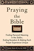 Praying the Bible: Finding Personal Meaning…