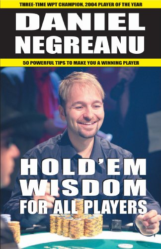 Hold'em Wisdom for all Players, Negreanu, Daniel