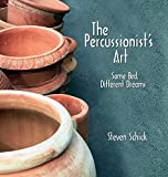 The percussionists art : same bed, different dreams / Steven Schick ; foreword by Paul Griffiths