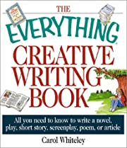 The Everything Creative Writing Book: All…