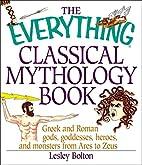 The Everything Classical Mythology Book:…