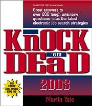 Knock 'Em Dead 2003 di Martin John Yate