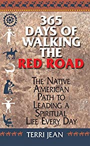 365 Days Of Walking The Red Road: The Native…