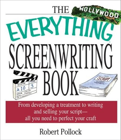 Everything Screenwriting (Everything Series), Pollock, Robert
