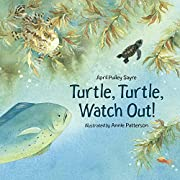 Turtle, Turtle, Watch Out! por April Pulley…