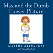 Max and the Dumb Flower Picture av Martha…