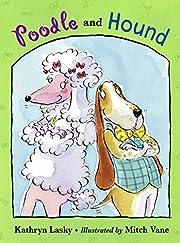 Poodle and Hound de Kathryn Lasky