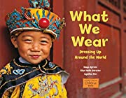 What We Wear: Dressing Up Around the World…
