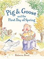Pig & Goose and the First Day of Spring by…