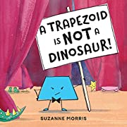 A Trapezoid Is Not a Dinosaur! by Suzanne…