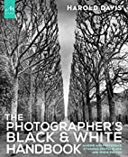 The Photographer's Black and White Handbook:…