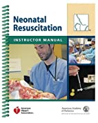 Neonatal Resuscitation Instructor Manual by…