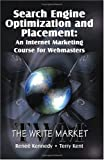 Search engine optimization and placement : an Internet marketing course for webmasters / Renee Kennedy, Terry Kent
