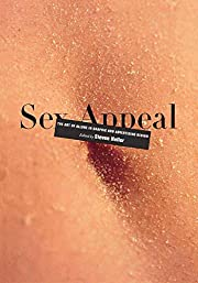 Sex Appeal: The Art of Allure in Graphic and…