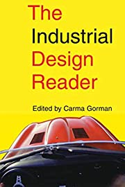 The Industrial Design Reader de Carma Gorman