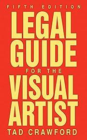 Legal Guide for the Visual Artist por Tad…