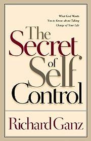 The Secret of Self Control: What God Wants…