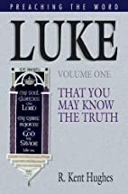 Luke (Vol. 1): That You May Know the Truth…