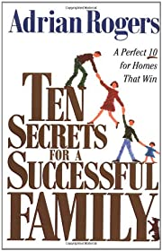 Ten Secrets for a Successful Family: A…