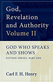 God, Revelation, and Authority, Vol. II –…