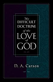 The Difficult Doctrine of the Love of God…