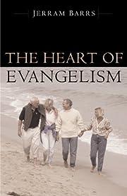 The Heart of Evangelism de Jerram Barrs
