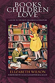 Books Children Love: A Guide to the Best…