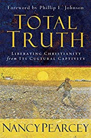 Total Truth: Liberating Christianity from…