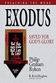 Exodus: Saved for God's Glory (Preaching the…