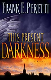 This Present Darkness af Frank E. Peretti
