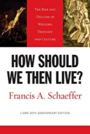 How Should We Then Live?: The Rise and…