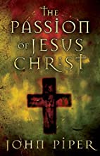 The Passion of Jesus Christ: Fifty Reasons…