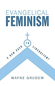 Evangelical Feminism: A New Path to…