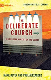 The Deliberate Church: Building Your…