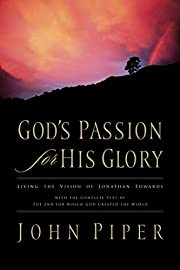 God's Passion for His Glory: Living the…