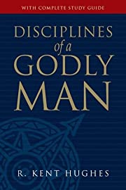 Disciplines of a Godly Man af R. Kent Hughes