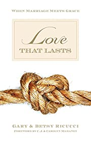 Love That Lasts: When Marriage Meets Grace…