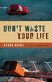 Don't Waste Your Life Study Guide por John…