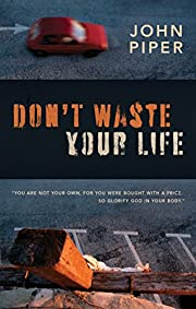 Don't Waste Your Life (Group Study Edition)…