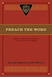 Preach the Word: Essays on Expository…