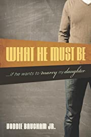 What He Must Be: ...If He Wants to Marry My…