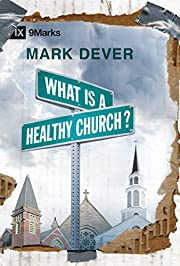 What Is a Healthy Church? (9 Marks) –…